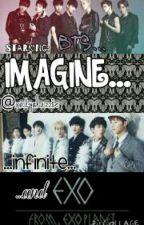 Imagine...(BTS/Infinite/EXO) by onlyshazzie