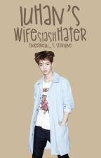 Luhan's Wife slash Hater [HIATUS] by tinkerbellu_