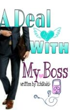 A DEAL with My Boss by IchiRuki-