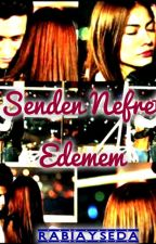 Senden Nefret Edemem (AyTil) by VERAXS