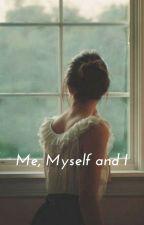 Me, Myself and I by Hapt43