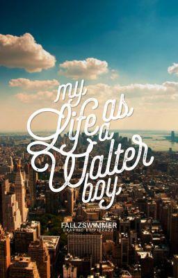 My Life as a Walter Boy