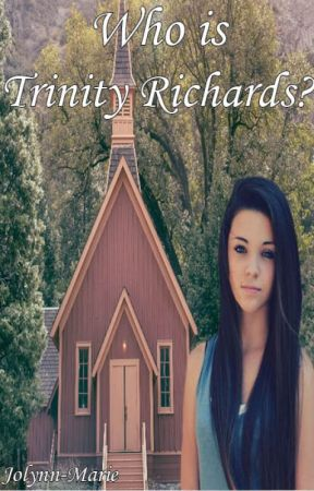 Who is Trinity Richards? by Jolynn-Marie