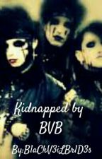 Kidnapped by BVB © (Fanfiction) (Completed) by _Beyond_Lawliet_