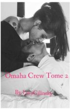 Omaha Crew,[Magcon], tome 2 by emyomaha