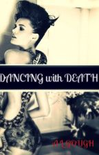 Dancing With Death by abbylucy123