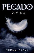 Pecado Divino (Romance Gay) - EM REVISÃO by TomAdamsz