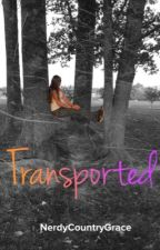 Transported (Book One)  by GracePentaMiche