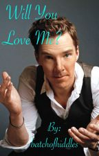 Will You Love Me? by batchofhiddles