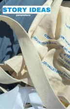 Story Ideas by paranoiacs