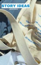 Story Ideas by paranoiacs
