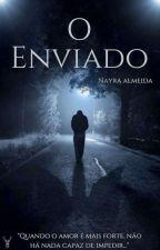 O Enviado by NayrahAlmeida