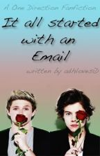 It all started with an email (One Direction fanfiction) by adhloves1D
