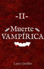 Muerte vampirica (SpV#2) by LauraHappy5