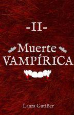 Muerte vampirica (SpV#2) by LauraHappy5
