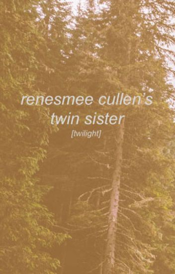Renesmee Cullen's Twin Sister [1]