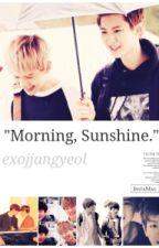 """Morning, Sunshine."" (Baekyeol One Shot) by exojjangyeol"