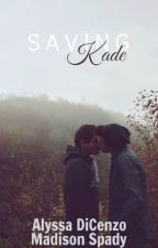 Saving Kade {Book Three} (BoyxBoy) by AlyssaEatsAMuffin