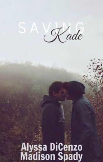 Saving Kade {Book Three} (BoyxBoy)