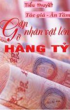 Gặp Gỡ Nhân Vật Lớn Hàng Tỷ - Ân Tầm by AnhNguyen542