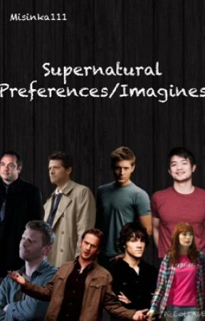 Supernatural Imagines/Preferences - Soulmate ~Gabriel - Wattpad