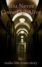 You Never Come Out Alive (A Kit Walker Fanfiction) by make-life-your-story