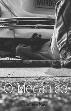 O Mecânico by TatianaRuiz6