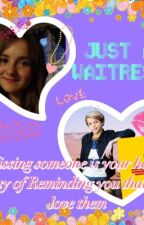 Just a waitress (a jace Norman fanfic) by Jace_Normanator