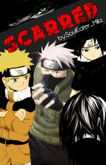 ON HOLD | Scarred (Naruto Fanfiction)