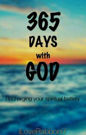 365 Days with God (Book One) by iLoveRabboni7