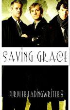 Saving Grace(A Sherlock/BBC Fan-fiction) by Purplereadingwriter8