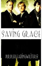 Saving Grace(A Sherlock/BBC Fan-fiction) by Purplereadingwriter8