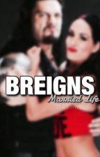 Breigns: Married Life. by theewwegirl