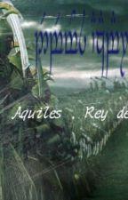 Aquiles , Rey de Lorieth by SebasQg96