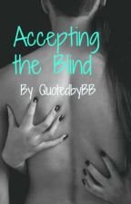 Accepting the Blind by QuotedbyBB
