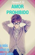 AMOR PROHIBIDO (Taemin y Tú) by Jesy-Mejia22