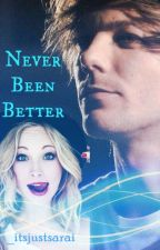Never Been Better. (L.T.) by _itsjustsarai