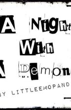 A Night With A Demon? by KawaiiEmoPanda