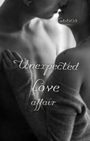Unexpected love affair