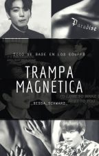 Trampa Magnética [VKook - OneShot] by BaconYeol1106