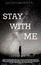 Stay with me. ||LH|| by GothicMonster_