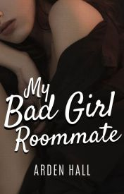 My Badgirl Roommate by yabookprincess