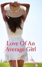 love of an average girl by mslowergirlify