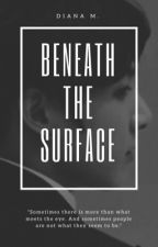 Beneath The Surface [BTS Fanfiction] by DianaSHC13