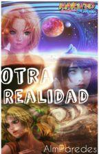 Otra realidad (Naruhina, Sasusaku, Shikatema, Nejiten, Saino , Gaamatsu ) by AlmParedes