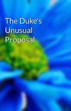 The Duke's Unusual Proposal by j1mshort
