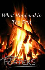 What Happens In The Tent Stays In The Tent ( The Fosters Fanficton) by AnonymousGuy565