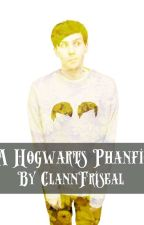 A Hogwarts Phanfic // Phan In Hogwarts BoyXBoy by SavingTheNation