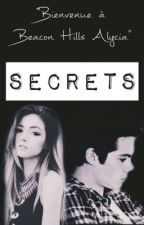 Secrets 《||Teen Wolf Fanfiction||》 EN PAUSE by Emma_Martinski