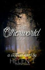 The Otherworld Book 1 by HelenTheAuthor